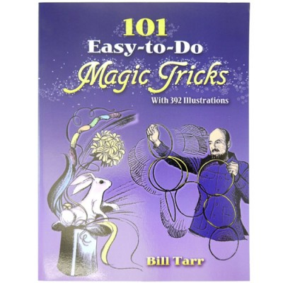 101 Easy To Do Magic Tricks by Bill Tarr