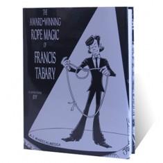 The Award-Winning Rope Magic by Francis Tabary
