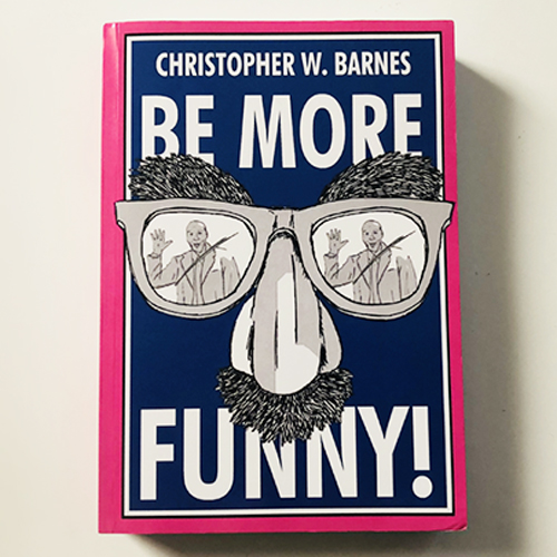 Be More Funny by Christopher T. Magician