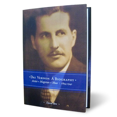 Dai Vernon: A Biography by David Ben