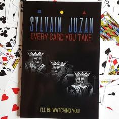 Every Card You Take by Sylvain Juzan