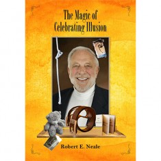 The Magic of Celebrating Illusion by Robert Neale