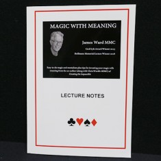 Magic with Meaning by James A Ward