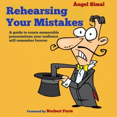 Rehearsing Your Mistakes by Angel Simal