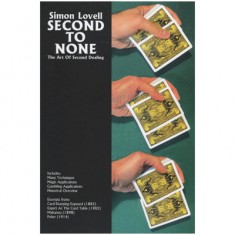 Second to None: The Art of Second Dealing by Simon Lovell