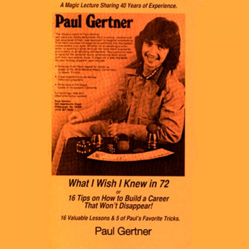 What I Wish I Knew in 72 by Paul Gertner