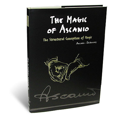 Magic of Ascanio Vol. 1 The Structural Conception of Magic by Arturo Ascanio