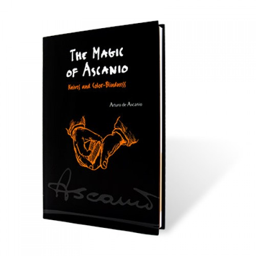 The Magic of Ascanio Book Vol. 4 Knives and Color Blindness by Arturo Ascanio
