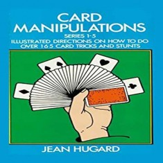 Card Manipulations - Series 1-5 by Jean Hugard