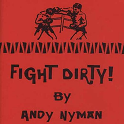 Fight Dirty - Andy Nyman Lecture Notes