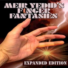 Finger Fantasies: Expanded Edition - by Meir Yedid