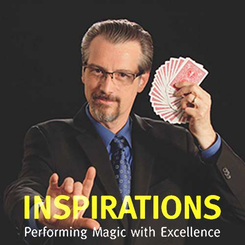 Inspirations: Performing Magic with Excellence - Larry Hass