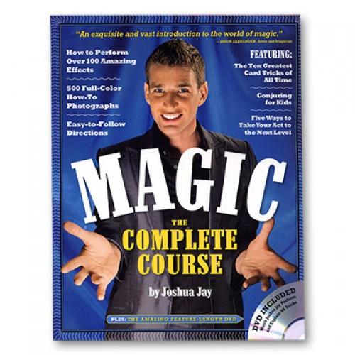 Magic The Complete Course - With DVD by Joshua Jay
