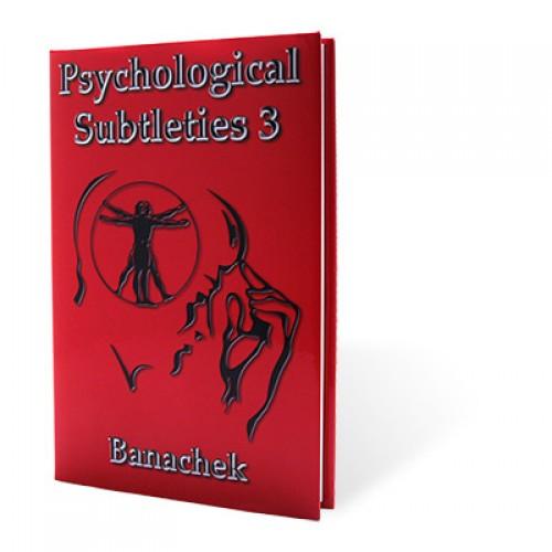 Psychological Subtleties 3 by Banachek