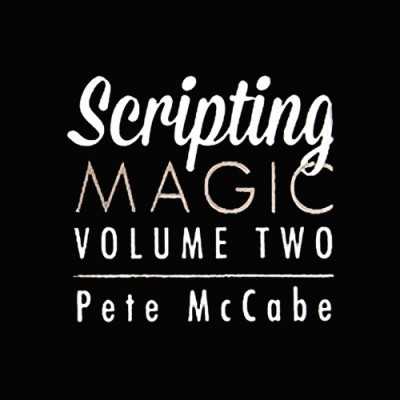 Scripting Magic Volume 2 - Pete McCabe