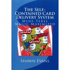 The Self-Contained Card Delivery System (Mene Tekel Magic Maximized) by Shawn Evans