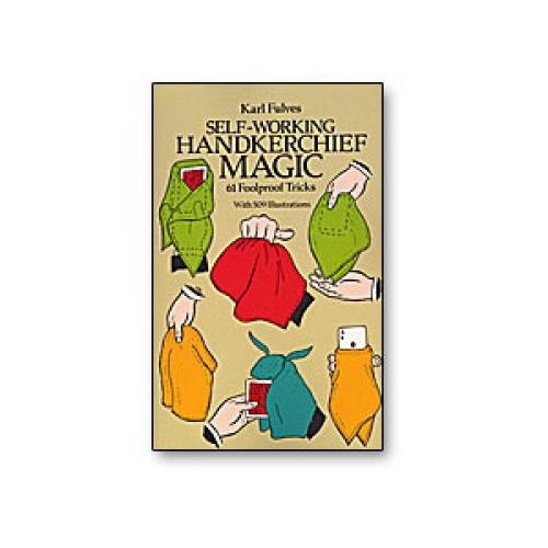 Self Working Handkerchief Magic by Karl Fulves
