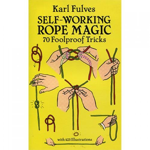 Self Working Rope Magic by Karl Fulves