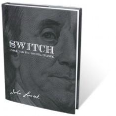 Switch - Unfolding the $100 Bill Change by John Lovick