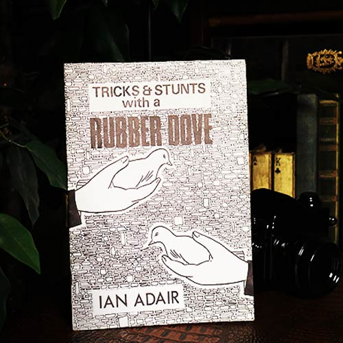 Tricks & Stunts with a Rubber Dove by Ian Adair