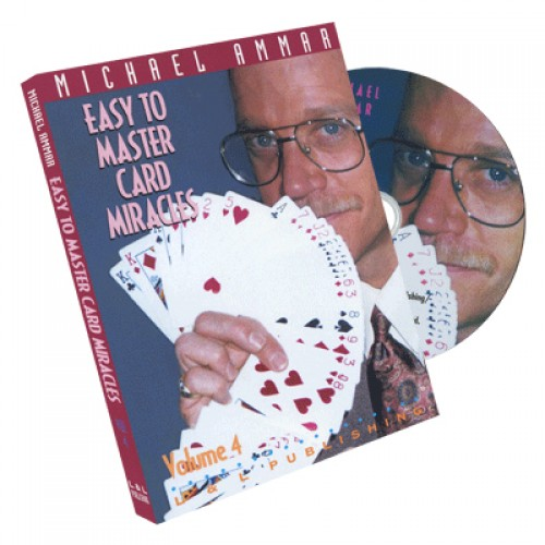 Easy to Master Card Miracles Volume 4 by Michael Ammar