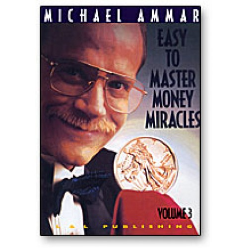 Easy to Master Money Miracles Volume 3 Michael Ammar