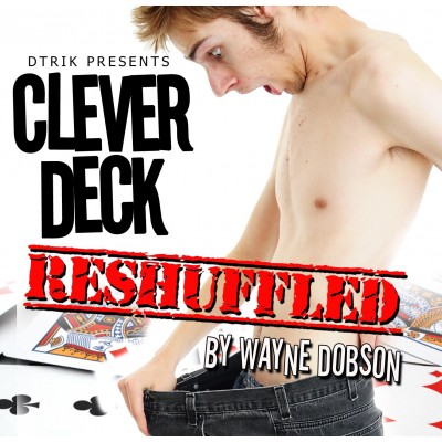 Clever Deck (reshuffled) by Wayne Dobson