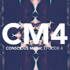 Conscious Magic Episode 4 by Ran Pink and Andrew Gerard