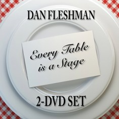 Every Table is a Stage by Dan Fleshman (2-DVD Set)