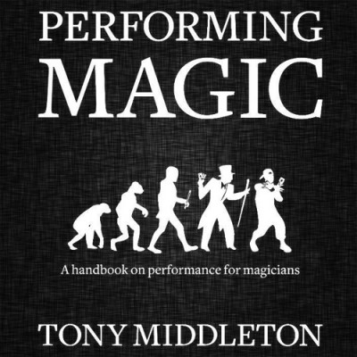 Performing Magic - Tony Middleton