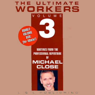 The Ultimate Workers Volume 3 DVD - Michael Close