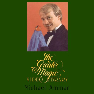 Greater Magic Video Library Volume 06 - Michael Ammar