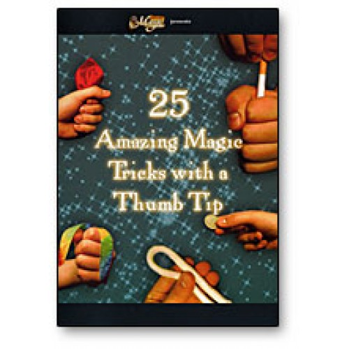 25 Amazing Tricks with a Thumbtip by Royal Magic