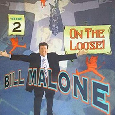 Bill Malone On the Loose - Volume 2