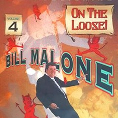 Bill Malone On the Loose - Volume 4