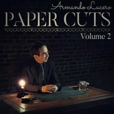 Paper Cuts Volume 2 by Armando Lucero