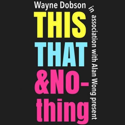 THIS THAT & NOTHING by Wayne Dobson & Alan Wong