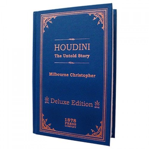 Houdini - The Untold Story (Deluxe Edition) by Milbourne Christopher