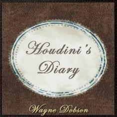Houdini's Diary by Wayne Dobson & Alan Wong