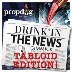 Drink'in The News - TABLOID EDITION by PropDog