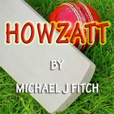 Howzatt by Michael J Fitch