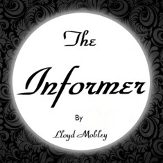 The Informer by Lloyd Mobley