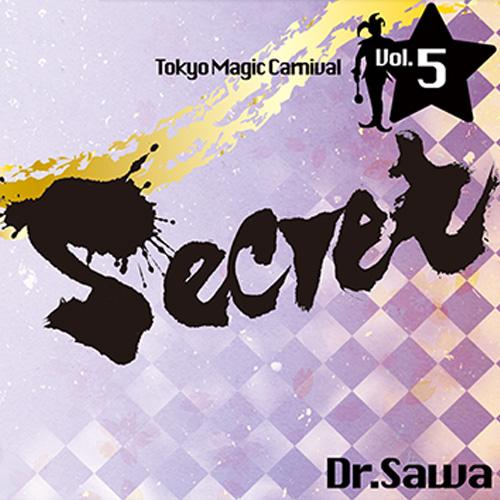 Secret Volume 5 Dr. Sawa by Tokyo Magic Carnival