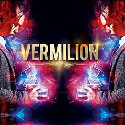 Vermillion - Think Nguyen