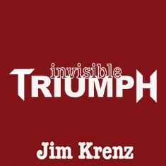 Invisible Triumph - Jim Krenz