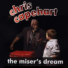 Miser's Dream by Chris Capehart