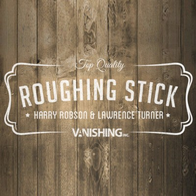 Roughing Stick by Harry Robson and Vanishing Inc.