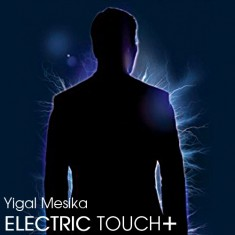 Electric Touch + by Yigal Mesika