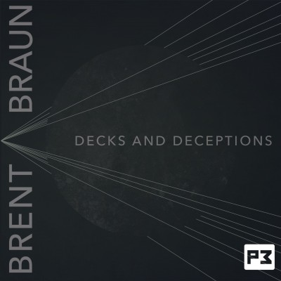 Decks and Deceptions by Brent Braun