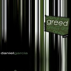 Greed by Daniel Garcia